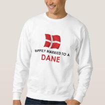 Happily Married To A Dane Sweatshirt