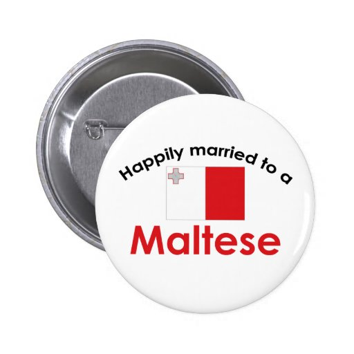 Happily Married To A Maltese Pinback Buttons