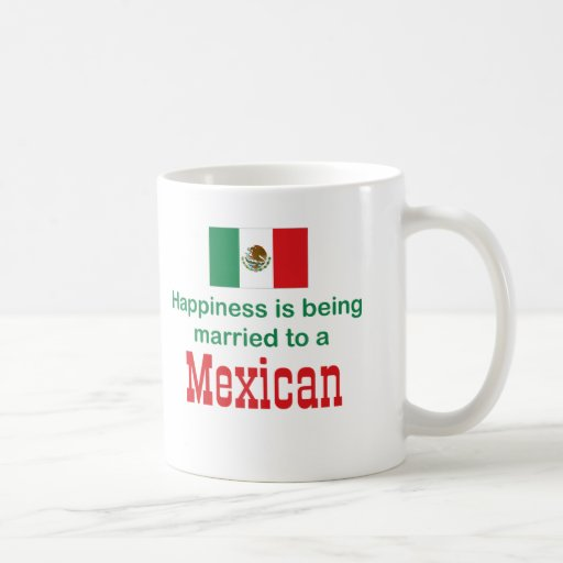 Happily Married To A Mexican Coffee Mugs