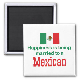 Happily Married To A Mexican Magnet