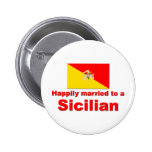 Happily Married to a Sicilian Pinback Buttons