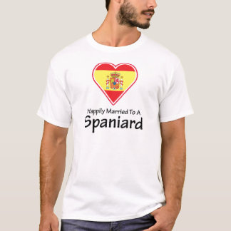 Happily Married To A Spaniard T-Shirt