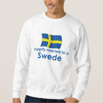 Happily Married to a Swede Sweatshirt