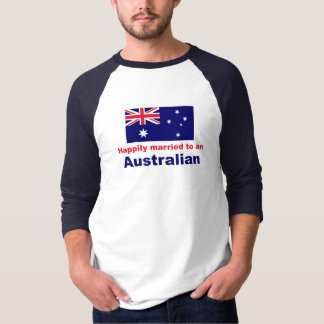 Happily Married To An Australian T-shirt