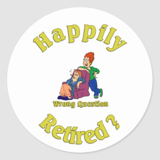 Happily Retired?:-) Classic Round Sticker