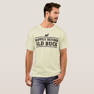 Happily Retired Old Buck T-Shirt