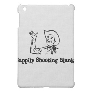 Happily Shooting Blanks Cover For The iPad Mini