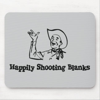 Happily Shooting Blanks Mouse Mat