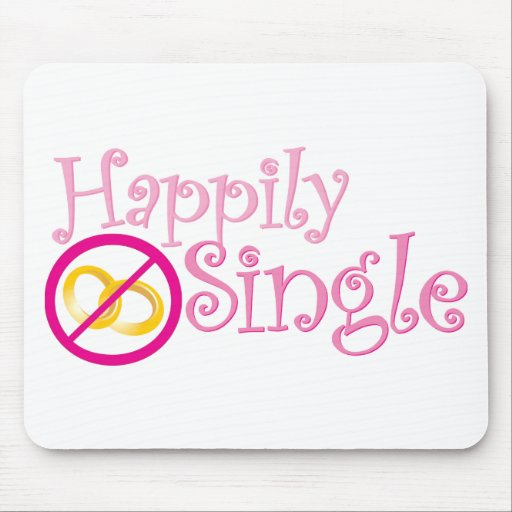 Happily Single Collection by MDillon Designs Mouse Pad