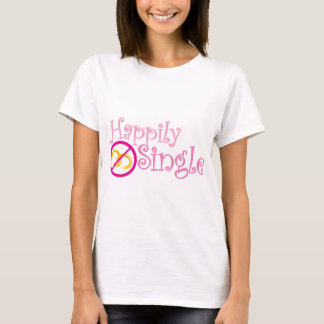 Happily Single Collection by MDillon Designs T-Shirt
