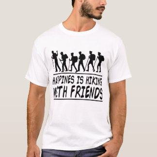 HAPPINES IS HIKING WITH FRIENDS T-Shirt