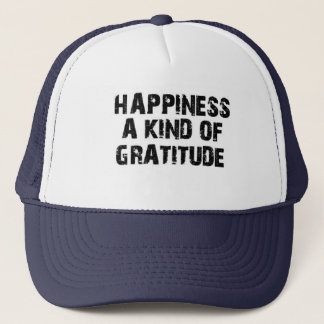 HAPPINESS a kind of GRATITUDE(special edition hat) Trucker Hat