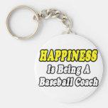 Happiness...Baseball Coach Keychain