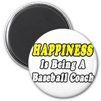 Happiness...Baseball Coach Fridge Magnets