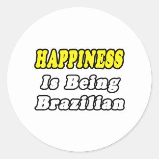 Happiness...Brazilian Classic Round Sticker
