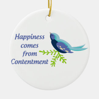 Happiness Comes From Ceramic Ornament