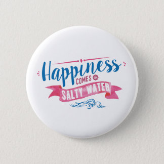 Happiness comes in salty water button