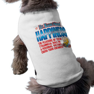HAPPINESS Dr Bum Head Dog T Shirt