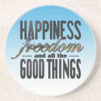 Happiness Freedom Good Things Coasters
