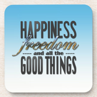 Happiness Freedom Good Things Beverage Coasters