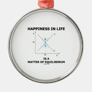 Happiness In Life Is A Matter Of Equilibrium Round Metal Christmas Ornament