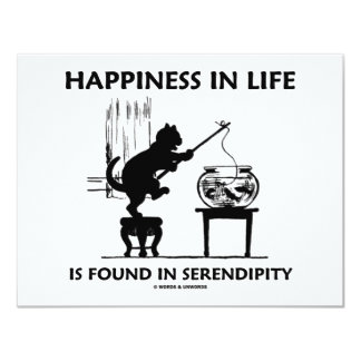 Happiness In Life Is Found In Serendipity (Cat) Card