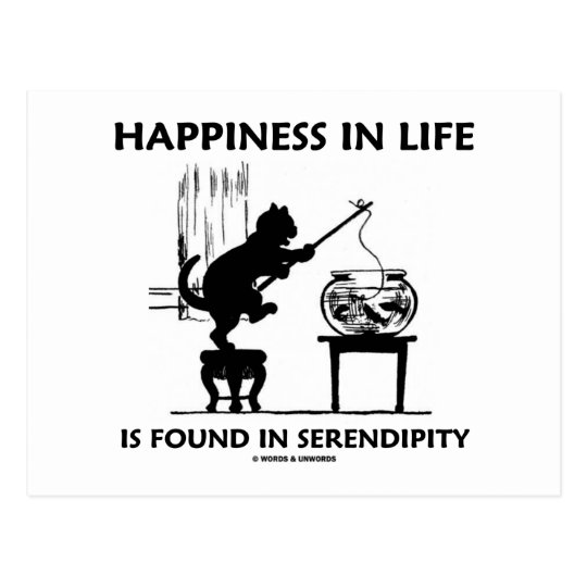 Happiness In Life Is Found In Serendipity (Cat) Postcard