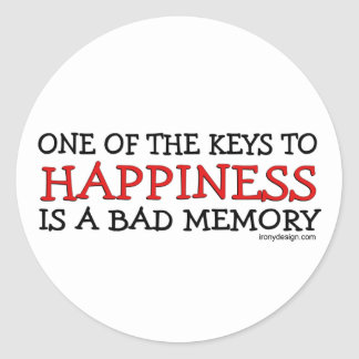 Happiness is a Bad Memory Classic Round Sticker