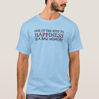Happiness is a Bad Memory Humor T-Shirt