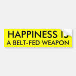 HAPPINESS IS A BELT-FED WEAPON CAR BUMPER STICKER