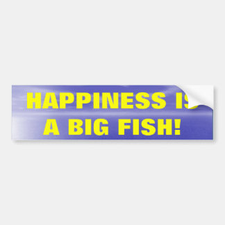 Happiness is a Big Fish Car Bumper Sticker