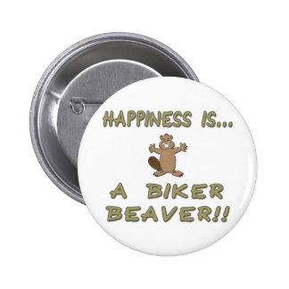 Happiness Is A Biker Beaver Button