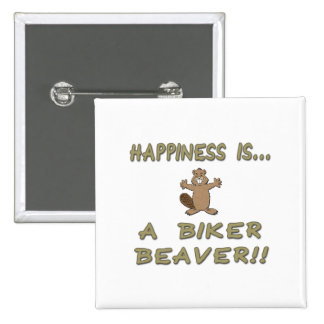 Happiness Is A Biker Beaver Buttons