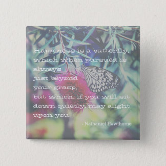 Happiness is a Butterfly - Inspiring Quote Pinback Button