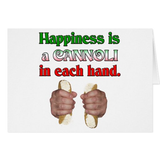 Happiness Is A Cannoli In Each Hand Greeting Card