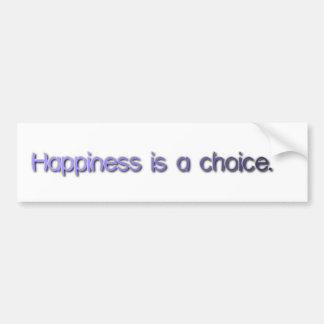 Happiness is a choice. car bumper sticker