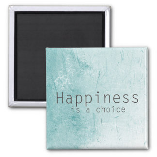 Happiness is a Choice Magnet
