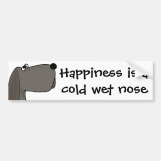 Happiness is a cold wet nose bumper sticker car bumper sticker