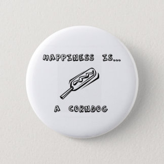 Happiness is a Corndog Pinback Button