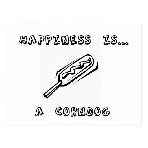 Happiness is a Corndog Post Card