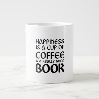 HAPPINESS IS A CUP OF COFFEE & A REALLY GOOD BOOK