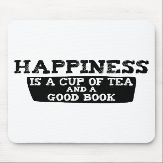 Happiness is a Cup of Tea and a Good Book Mouse Mats