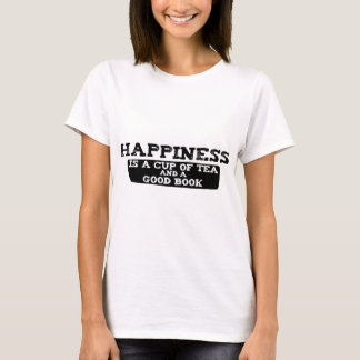 Happiness is a Cup of Tea and a Good Book T-Shirt