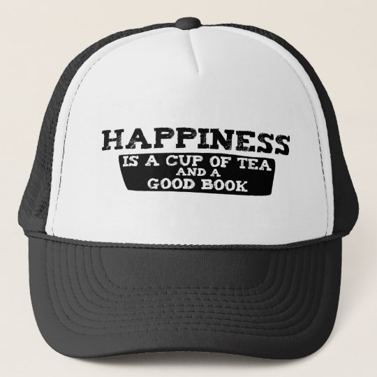 Happiness is a Cup of Tea and a Good Book Trucker Hat
