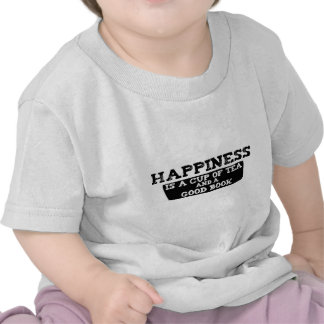 Happiness is a Cup of Tea and a Good Book Tee Shirts