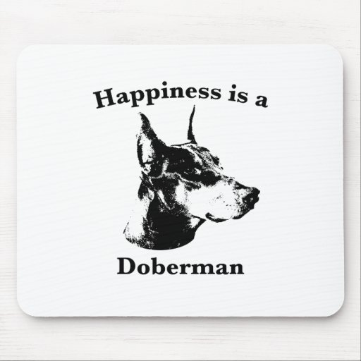 Happiness is a Doberman Mouse Pad