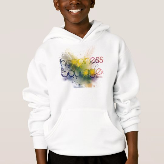 happiness is a form of courage hoodie