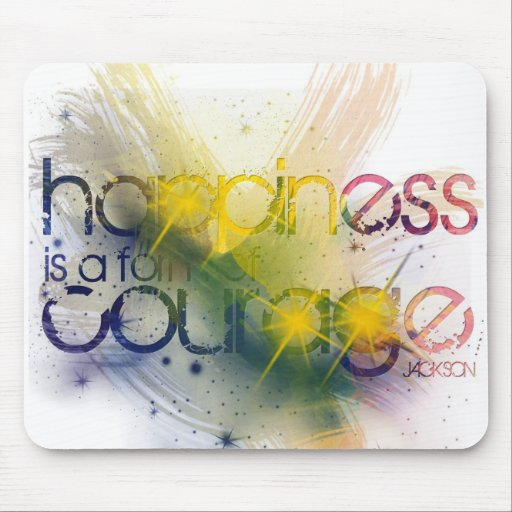 happiness is a form of courage mouse pad