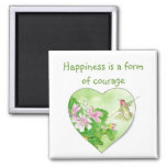 Happiness is a form of courage  Quote Hummingbird 2 Inch Square Magnet