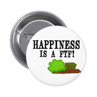 Happiness is a FTF! 2 Inch Round Button